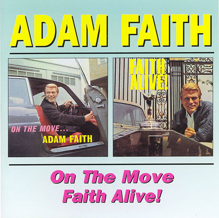Adam Faith - On The Move/Faith Alive